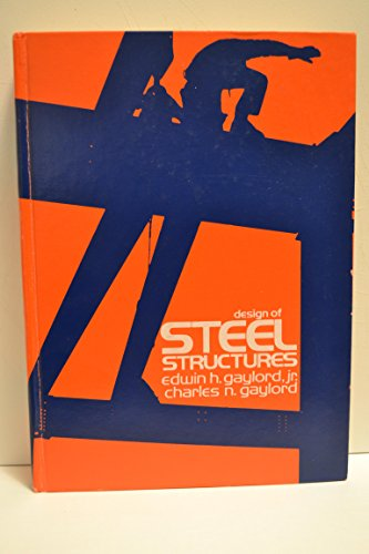 Design of Steel Structures: Edwin H. Gaylord, Jr., Charles N. Gaylord