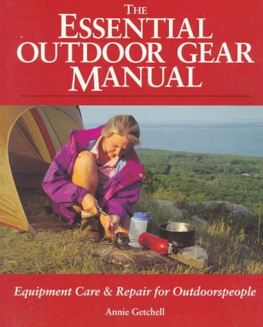 9780070231696: The Essential Outdoor Gear Manual: Equipment Care and Repair for Outdoorspeople