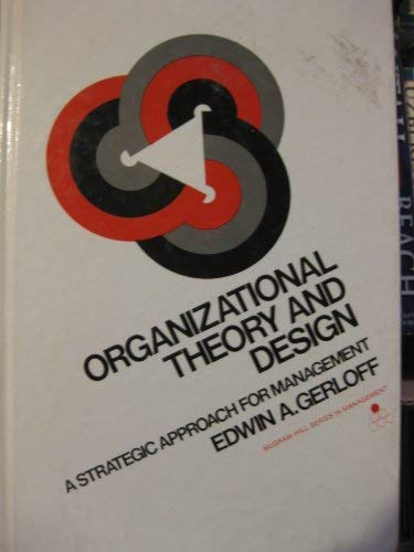 9780070231771: Organizational Theory and Design: A Strategic Approach to Management (Mcgraw Hill Series in Management)