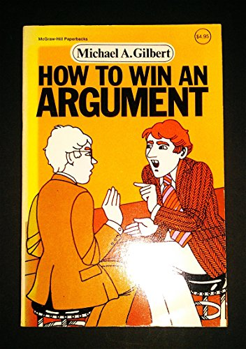 9780070232150: How to Win an Argument