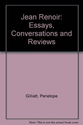Jean Renoir : Essays, Conversations, Reviews INSCRIBED COPY: Gilliatt, Penelope re: Jean Renoir