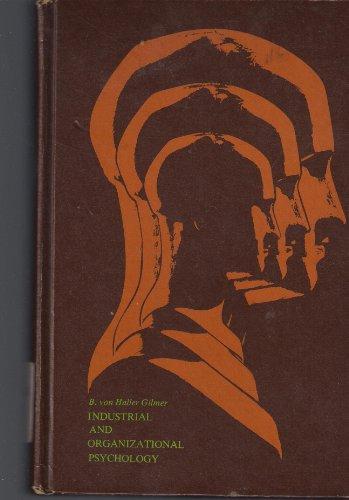 Industrial and Organizational Psychology: B.Von Haller Gilmer