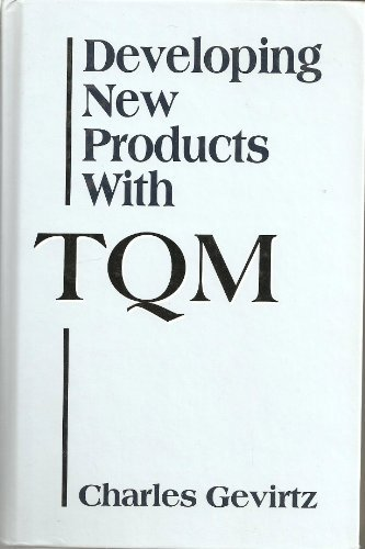 Developing New Products With Tqm: Gevirtz, Charles D.