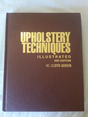 Upholstery Techniques Illustrated, 2nd edition: Gheen, W. Lloyd