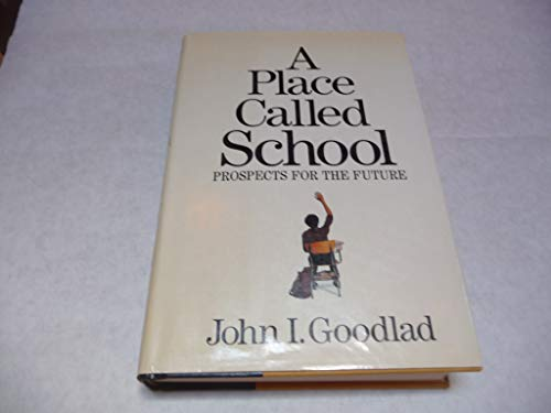 9780070236264: Place Called School: Prospects for the Future