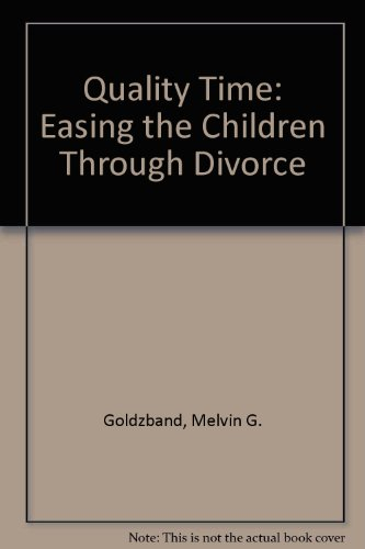 9780070236936: Quality Time: Easing the Children Through Divorce
