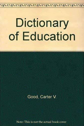 Dictionary of Education: Carter V. Good