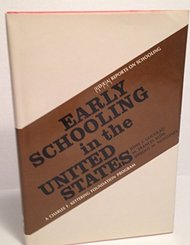 Early Schooling in the United States (IDEA: Goodlad, John I.;
