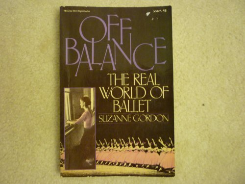 9780070237704: Off Balance: The Real World of Ballet