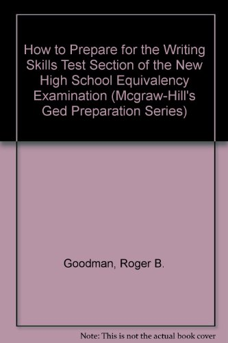 9780070237742: How to Prepare for the Writing Skills Test Section of the New High School Equivalency Examination (Mcgraw-Hill's Ged Preparation Series)