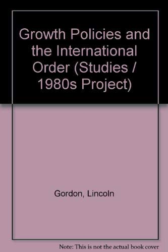 9780070238121: Growth Policies and the International Order (1980s project/Council on Foreign Relations)