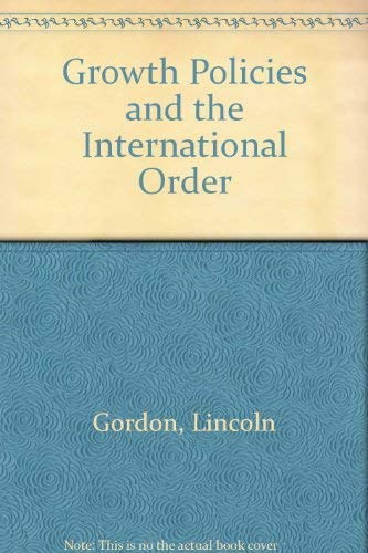 9780070238138: Growth Policies and the International Order (1980s project/Council on Foreign Relations)