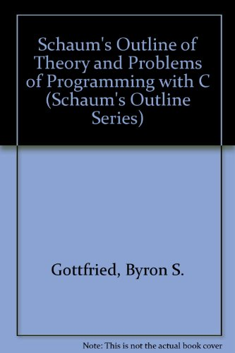 9780070238541: Schaum's Outline of Theory and Problems of Programming with C (Schaum's Outline Series)
