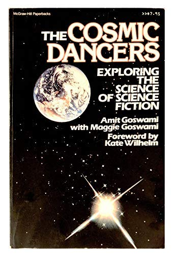 9780070238671: The Cosmic Dancers: Exploring the Physics of Science Fiction