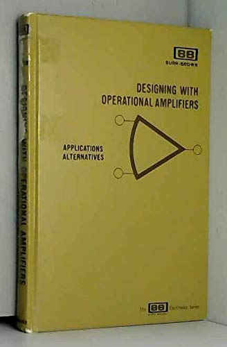 9780070238916: Designing With Operational Amplifiers: Applications Alternatives (The BB electronics series)