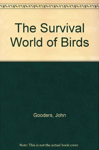 The Survival World of Birds (0070239606) by John Gooders; Raymond Turvey