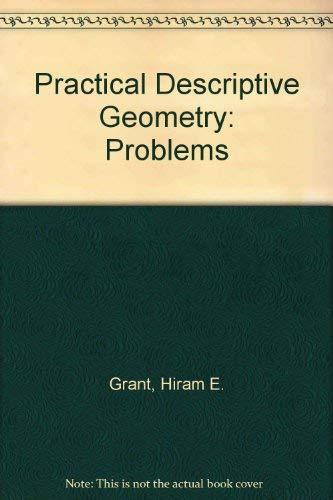 Practical Descriptive Geometry: grant, hiram