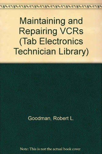 9780070241992: Maintaining and Repairing VCRs (TAB Electronics Technician Library)