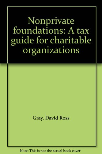 9780070242302: Nonprivate foundations: A tax guide for charitable organizations