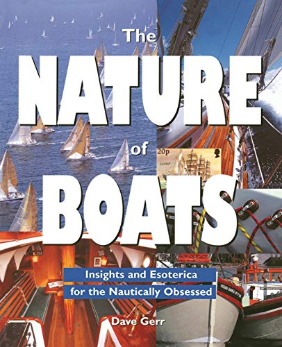 9780070242333: The Nature of Boats: Insights and Esoterica for the Nautically Obsessed