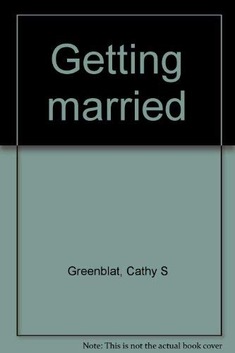 Getting married: Greenblat, Cathy S