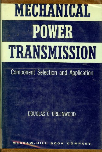 Mechanical Power Transmission: Greenwood, Douglas C.