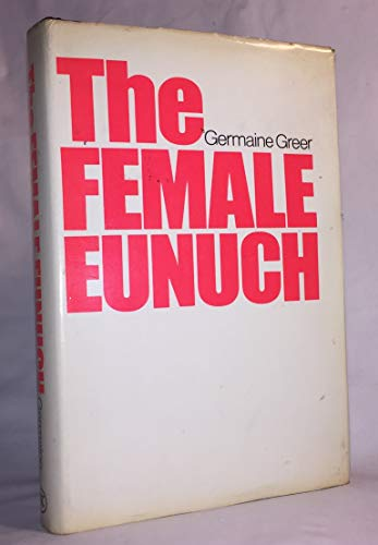 9780070243729: The Female Eunuch