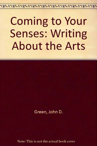 9780070244320: Coming to Your Senses: Writing About the Arts