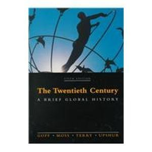 The Twentieth Century: A Brief Global History: Richard Goff, Walter