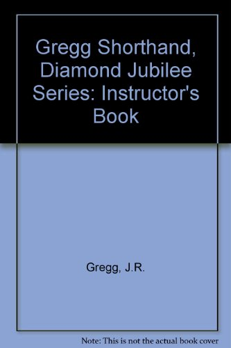 Gregg Shorthand, Diamond Jubilee Series: Instructor's Book (9780070246263) by J.R. Gregg; etc.