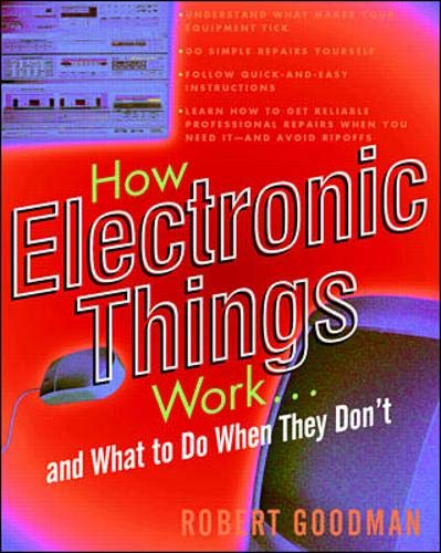 9780070246300: How Electronic Things Work. . .And What to Do When They Don't