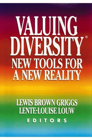 Valuing Diversity: New Tools for a New: Griggs,Lewis, Louw,Lente-Louise