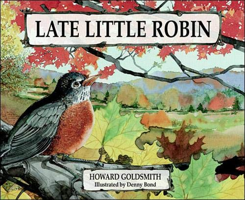 Late Little Robin (Early Learners Science Through Stories): Goldsmith, Howard