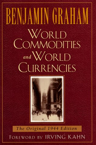9780070248069: World Commodities and World Currency (Benjamin Graham Classics)
