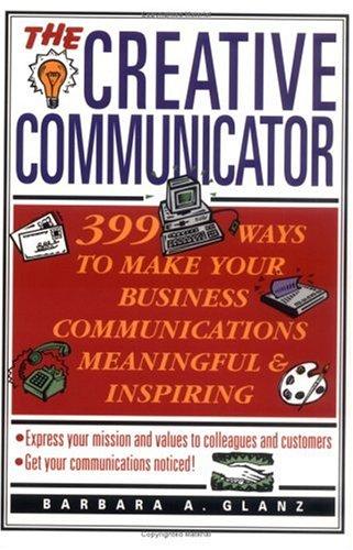 The Creative Communicator: Glanz, Barbara; Glanz;