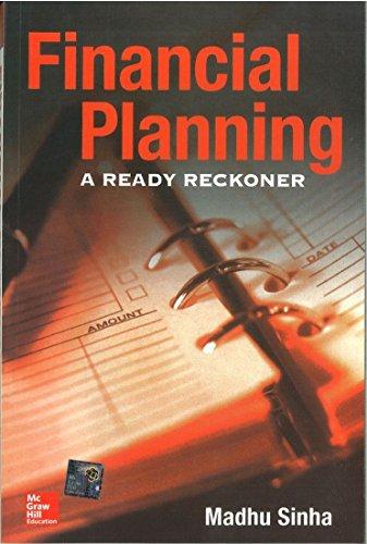 Financial Planning: A Ready Reckoner: Madhu Sinha