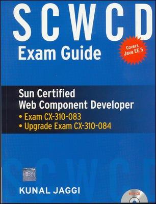 SCWCD Exam Guide: Sun Certified Web Component Developer: Kunal Jaggi