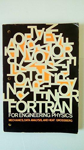 FORTRAN for engineering physics: Mechanics, data analysis,: Alan B Grossberg