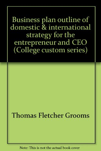 9780070249776: Business plan outline of domestic & international strategy for the entrepreneur and CEO (College custom series)