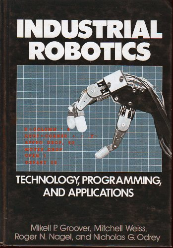 9780070249899: Industrial Robotics: Technology, Programming, and Applications