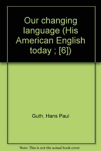 9780070250222: Our changing language (His American English today ; [6])