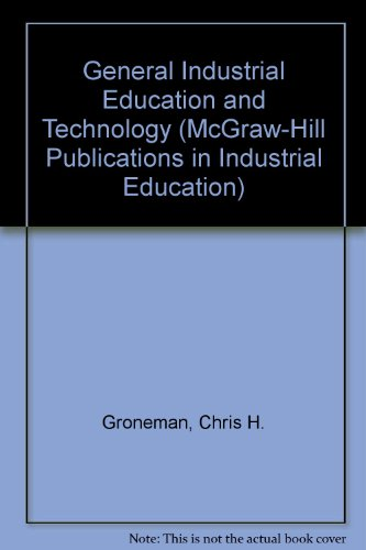 9780070250239: General Industrial Education and Technology (McGraw-Hill Publications in Industrial Education)