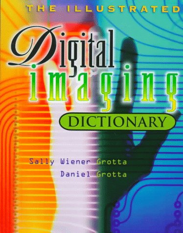 9780070250697: The Illustrated Digital Imaging Dictionary