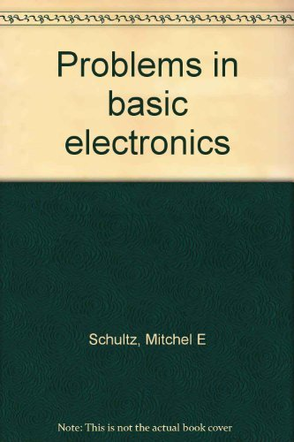 Problems in basic electronics (0070251215) by Mitchel E Schultz