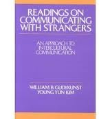 Readings On Communicating With Strangers: Gudykunst, William; Kim,