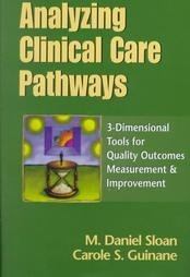 9780070251625: Analyzing Clinical Care Pathways: 3-Dimensional Tools for Quality Outcomes Measurement & Improvement (Book with Diskette for Windows)