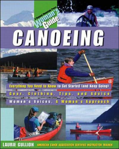 Canoeing: A Woman's Guide: Laurie Gullion
