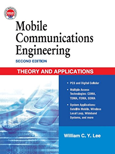 Mobile Communication Engineering: Theory and Applications (Second: William C.Y. Lee