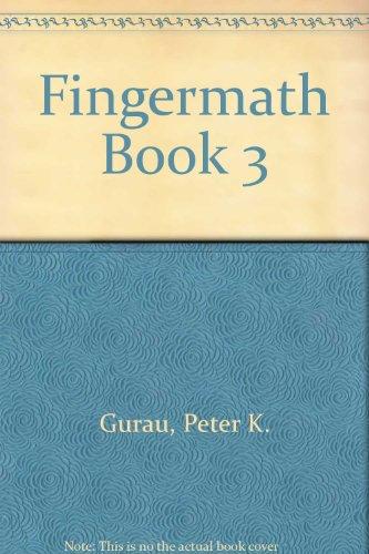 Fingermath Book 3: Gurau, Peter K.,
