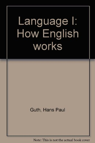 Language I: How English works (0070252513) by Guth, Hans Paul